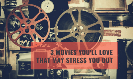 3 Movies You Might Love That Will Also Stress You Out